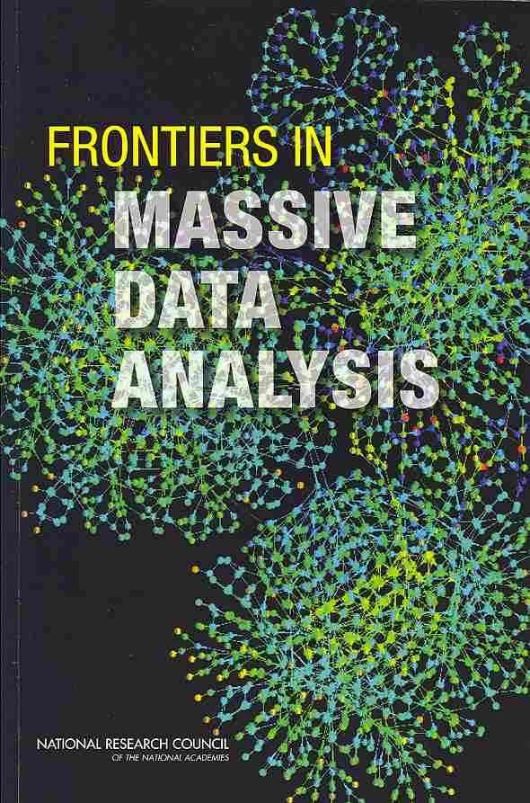 Frontiers in Massive Data Analysis By Not Available