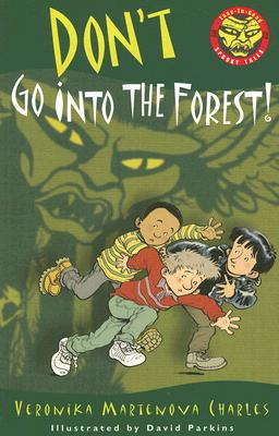 Don't Go into the Forest! By Charles, Veronika Martenova/ Parkins, David (ILT)