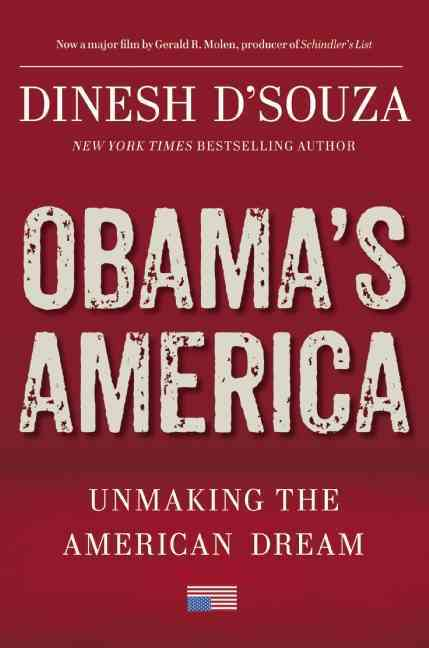 Obama's America By D'Souza, Dinesh